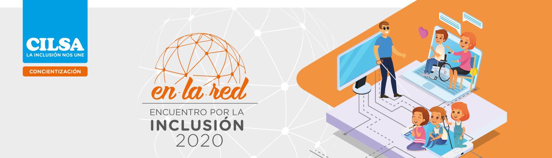 Encuentro por la inclusion 2020 en la red. cilsa ong por la inclusion. programa nacional de concientizacion